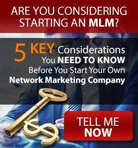 5 Key Considerations to Starting Your Own MultiLevel Marketing Company