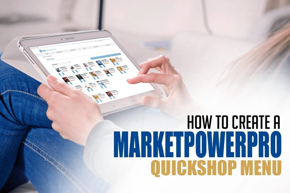 Do You Use MarketPowerPRO's QuickShop Menu?