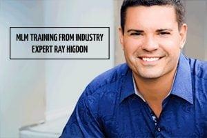 Ray Higdon MLM Training